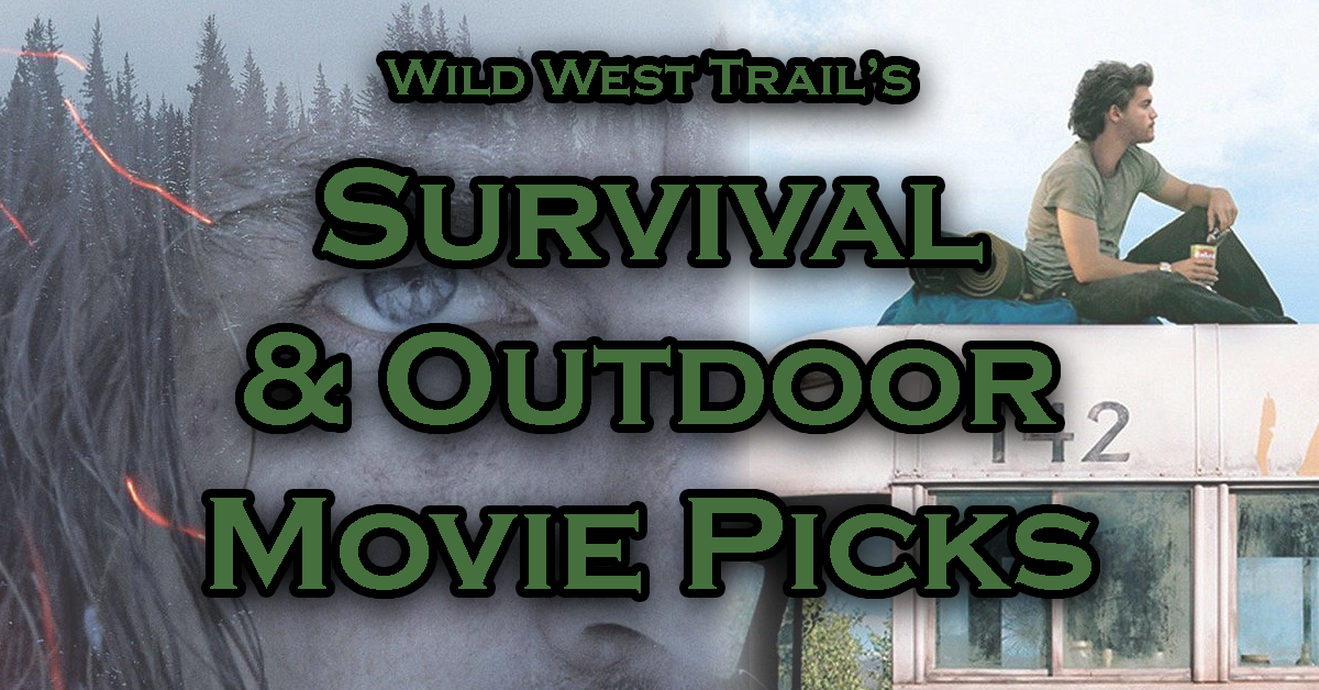 Best Survival Movies Outdoor Movie List Wild West Trail